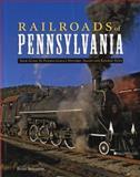 Railroads of Pennsylvania, Brian Solomon, 0760332452
