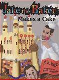 Jake, the Baker, Makes a Cake, P. K. Page, 088982245X