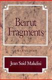 Beirut Fragments - A War Memoir, Jean Said Makdisi, 089255245X