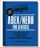 ADEX/NERB for Dentists : The Ultimate Study Guide for Conquering the Computer Based Diagnostic Skills Examination, Rubin, Rick J., 0982882459