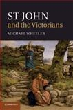 St John and the Victorians, Wheeler, Michael, 1107442451