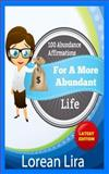 100 Abundance Affirmations for an Abundant Life, Lorean Lira, 1475282451
