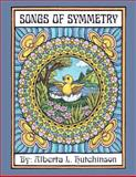 Songs of Symmetry, Alberta Hutchinson, 1480062456
