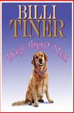 Dogs Aren't Men, Billi Tiner, 149041245X
