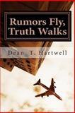 Rumors Fly, Truth Walks, Dean Hartwell, 1493792458