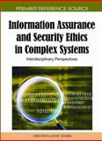 Information Assurance and Security Ethics in Complex Systems : Interdisciplinary Perspectives, Melissa Jane Dark, 1616922451