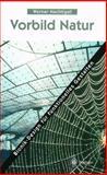 Vorbild Natur : Bionik-Design fur funktionelles Gestalten, Nachtigall, Werner, 354063245X