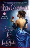 The Secret Life of Lady Julia, Lecia Cornwall, 0062202456
