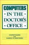 Computers in the Doctor's Office, Radin, Stephen and Greenberg, Harold, 0275912450