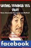 CUTTING THROUGH the CRAP Rene Descartes:Discourse on Method for FACEBOOK, Rene Descartes, 1481972456