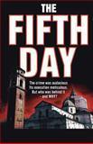 The Fifth Day, Bernard Cookson, 1482582457