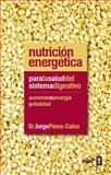 Nutricion Energetica para el Sistema Digestivo, Jorge Pérez-Calvo and Jorge Perez Calvo, 8441432457