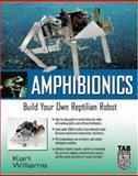 Amphibionics : Build Your Own Reptilian Robot, Williams, Karl, 007141245X