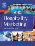 Hospitality Marketing : An Introduction, Bowie, David and Buttle, Francis, 0750652454