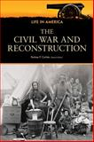 Civil War and Reconstruction, Rodney P. Carlisle, 0816082456