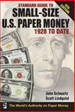 Standard Guide to Small-Size U. S. Paper Money - 1928-Date, John Schwarz and Scott Lindquist, 1440202451