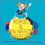 Bongo and the Yellow Balloon, Sherry R. Coldiron, 1466972459