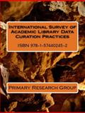 International Survey of Academic Library Data Curation Practices, Primary Research Group, 1574402455