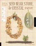 Making Designer Seed Bead, Stone, and Crystal Jewelry, Tammy Powley, 1592532454