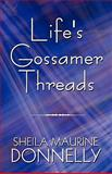 Life's Gossamer Threads, Sheila Maurine Donnelly, 1615462457