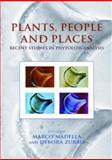 Plants, People and Places : Recent Studies in Phytolithic Analysis, , 184217245X