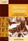 Alternative Exchanges : Second-Hand Circulations from the Sixteenth Century to the Present, Fontaine and Fontaine, Laurence, 1845452453