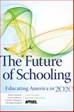 The Future of Schooling : Educating America In 2020, Goodwin, Bryan and Lefkowits, Laura, 1935542451