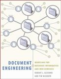Document Engineering : Analyzing and Designing Documents for Business Informatics and Web Services, Glushko, Robert J. and McGrath, Tim, 0262572451