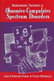 Obsessive Compulsive Spectrum Disorders : Biobehavioral Treatment and Management, Neziroglu, Fugen A. and Yaryura-Tobias, Jose A., 0393702456