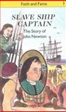 Slave Ship Captain : The Story of John Newton, Scott, Carolyn, 0718822455