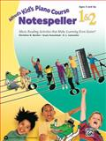 Alfred's Kid's Piano Course Notespeller, Bk 1 And 2, Christine H. Barden, Gayle Kowalchyk, E. L. Lancaster, 0739092456