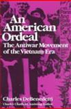 An American Ordeal : The Antiwar Movement of the Vietnam Era, DeBenedetti, Charles and Chatfield, Charles, 0815602456