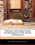 Théorie des Fonctions Algébriques et de Leurs Intégrales, Paul Appell and Edouard Goursat, 1143122453