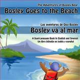 Bosley Goes to the Beach (English-Spanish), Timothy Johnson, 1484162455