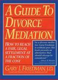 A Guide to Divorce Mediation, Gary J. Friedman, 1563052458