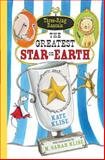 The Greatest Star on Earth, Kate Klise, 1616202459