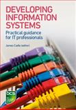 Developing Information Systems : Practical Guidance for IT Professionals, Ahmed, Tahir, 1780172451