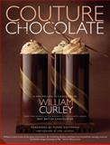 Couture Chocolate, William Curley, 1909342459