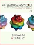 Differential Equations and Boundary Value Problems : Computing and Modeling, Edwards, C. Henry and Penney, David E., 0130652458
