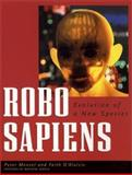 Robo Sapiens : Evolution of a New Species, Menzel, Peter and D'Aluisio, Faith, 0262632454