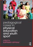 Pedagogical Cases in Physical Education and Youth Sport, , 0415702453