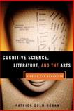 Cognitive Science, Literature and the Arts, Patrick Colm Hogan, 0415942454