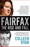 Fairfax : The Rise and Fall, Ryan, Colleen, 0522862454