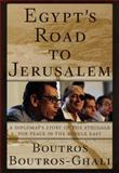 Egypt's Road to Jerusalem, Boutros Boutros-Ghali, 0679452451