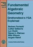 Fundamental Algebraic Geometry : Grothendieck's FGA Explained, Fantechi, Barbara and Gottsche, Lothar, 0821842455