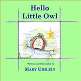Hello Little Owl, Mary Uihlein, 0989702456
