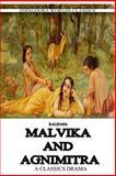 Malavika and Agnimitra, Kalidasa (Classical Sanskrit writer), 1475172451