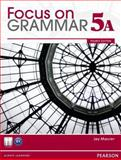 Focus on Grammar, Maurer, Jay, 013286245X