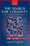 The Search for Certainty : A Philosophical Account of Foundations of Mathematics, Giaquinto, Marcus, 0198752458