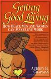 Getting Good Loving, Audrey B. Chapman, 0345402456